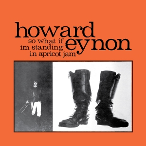 EARTH002 Howard Eynon - So What If Im Standing In Apricot Jam LP